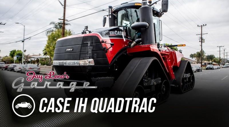 2017 Case IH Quadtrac – Jay Leno's Garage